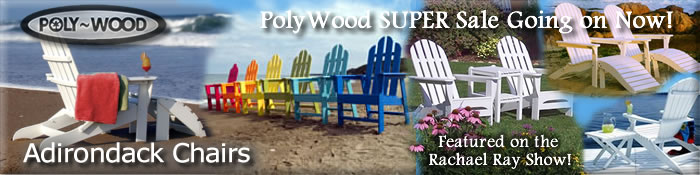 PolyWood Discount Sale, Save upto 30% off all Polywood adirondack Products!
